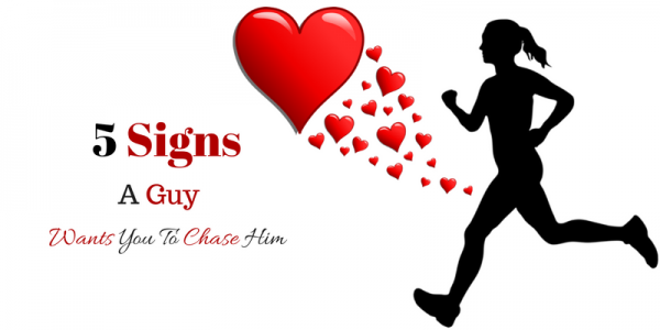 5 Signs A Guy Wants You To Chase Him | Commitment Connection