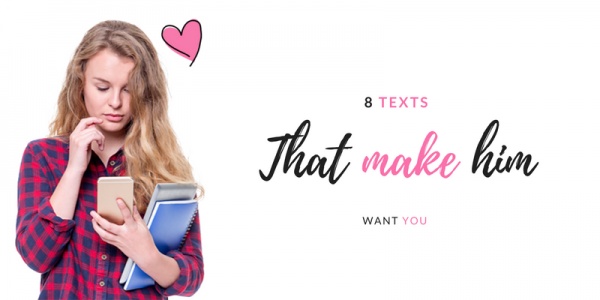 8 Texts That Make Him Want You | Commitment Connection