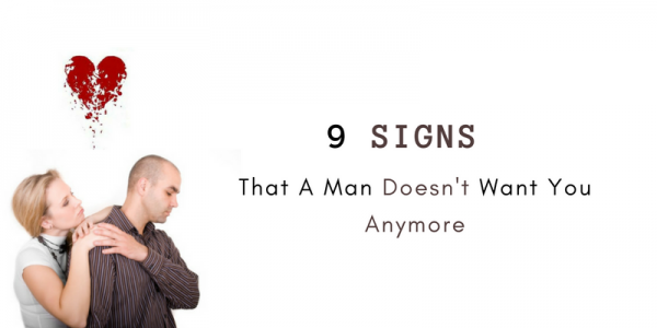 9 Signs That a Man Doesn't Want You Anymore | Commitment