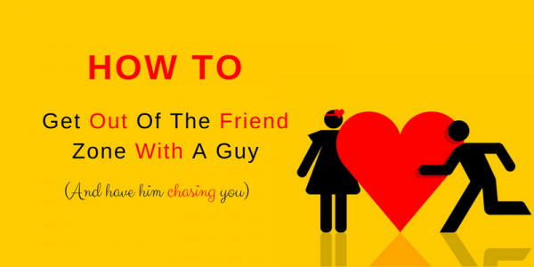 How Not To Get Friend Zoned